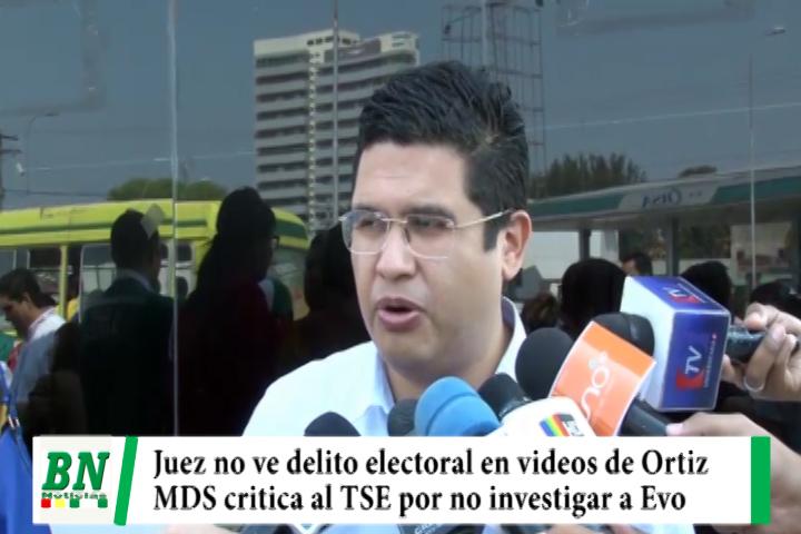 Lee más sobre el artículo Elección 2019. Juez no ve delito en videos de Ortiz  y MDS critica al TSE por no investigar a Evo
