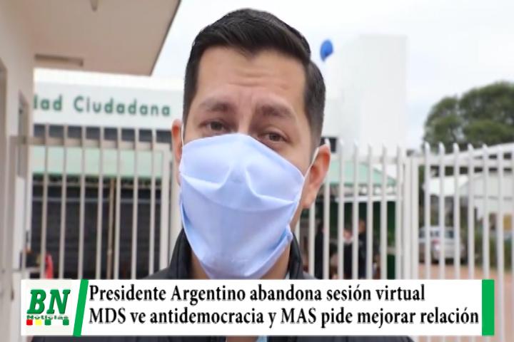 Lee más sobre el artículo MDS ve actitud antidemocratica de Presidente de Argentina al abandonar sesión virtual, MAS pide mejorar relación y negocios
