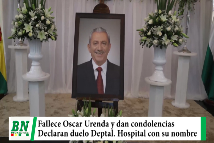 Lee más sobre el artículo Fallece Oscar Urenda en lucha contra el covid-19, dan condolencias y declaran duelo Deptal, Hospital de Montero llevará su nombre