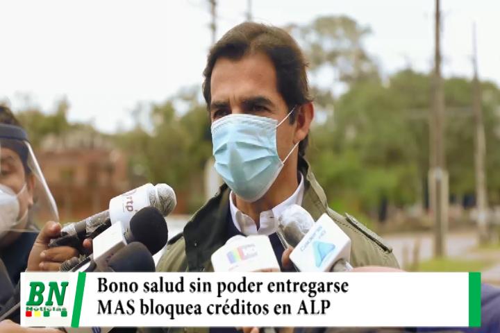Lee más sobre el artículo Bono salud sin pago porque MAS traba créditos en ALP por falta de aprobación para tal efecto