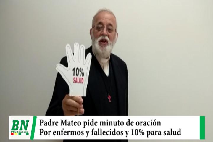 Lee más sobre el artículo Padre Mateo pide minuto de oración por enfermos y fallecidos de covid-19 y ley 10% para salud