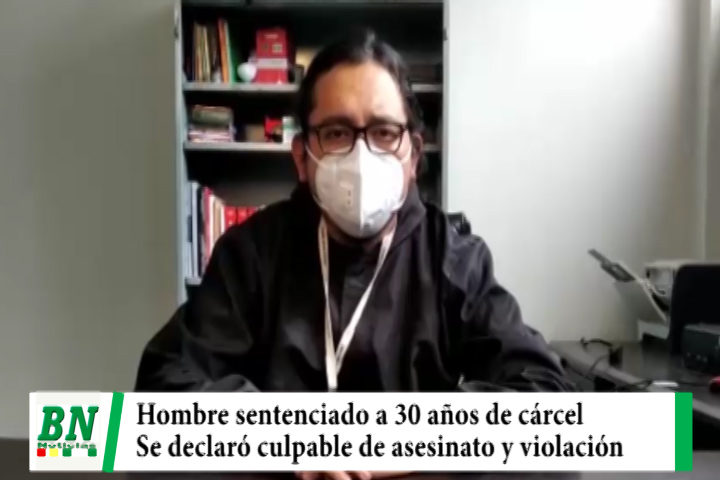 Lee más sobre el artículo Hombre es sentenciado a 30 años de cárcel en Huacareta por asesinato y violación