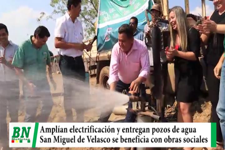 Lee más sobre el artículo En San Miguel de Velasco inician ampliación de electrificación y entregan pozos de agua