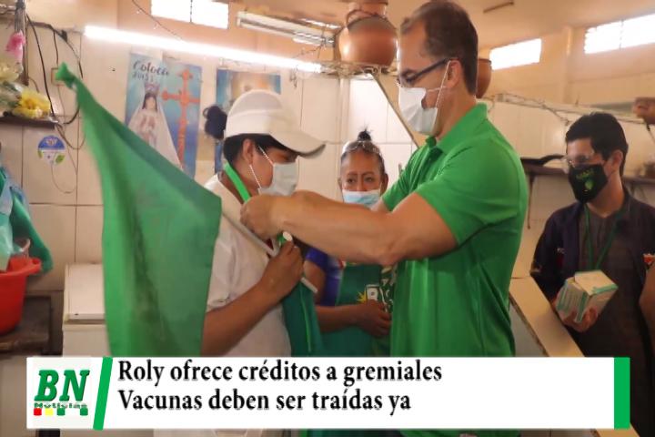 Lee más sobre el artículo Roly ofrece créditos a gremiales ya, pide a Sosa traer rápido las vacunas y no ve voluntad