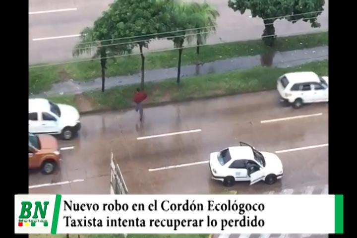 Lee más sobre el artículo Nuevo robo a taxista en el Cordón Ecológico quien intenta recuperar lo perdido