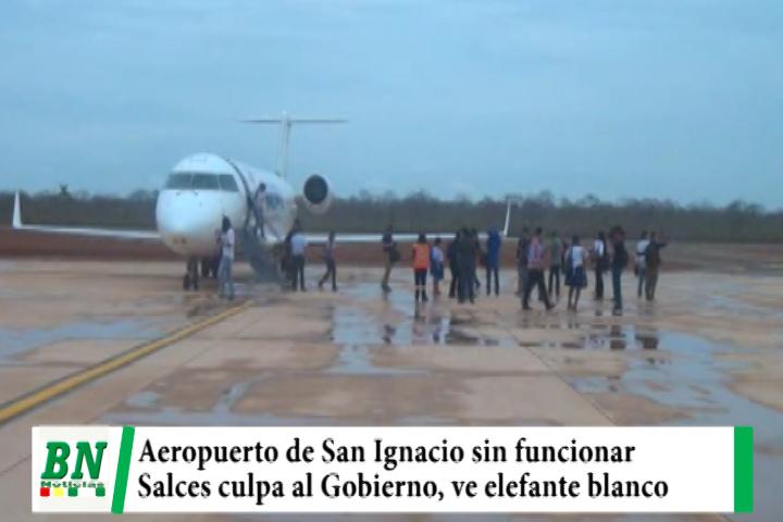 Lee más sobre el artículo Aeropuerto de San Ignacio sin funcionar y Salces culpa al Gobierno y a Ministro por desconocimiento, ve elefante blanco