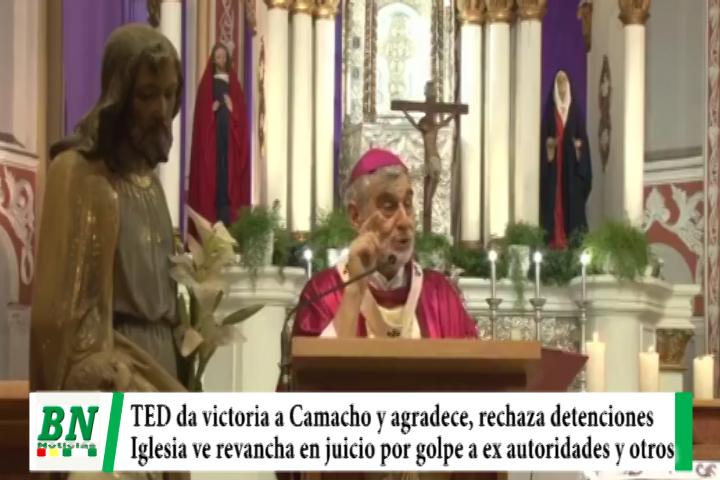 Lee más sobre el artículo TED da victoria a Camacho y éste agradece apoyo, Creemos rechaza detenciones y la Iglesia ve revancha en juicio