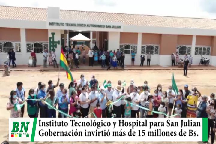 Lee más sobre el artículo Costas inaugura Instituto Tecnológico y Hospital Comunitario en San Julian con una inversión de más de 15 millones de Bs