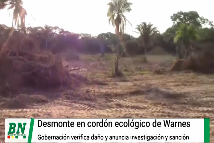 Lee más sobre el artículo Gobernación supervisa daño en cordón ecológico de Warnes y realizará investigación y sancionará a culpables