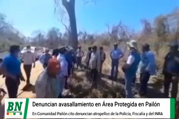 Lee más sobre el artículo Pailoncito denuncia atropellos por la policía, fiscalía y del INRA, ademas de avasallamiento a área protegida
