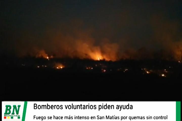 Lee más sobre el artículo Incendios se mantienen en San Matias y voluntarios piden ayuda urgente ante magnitud