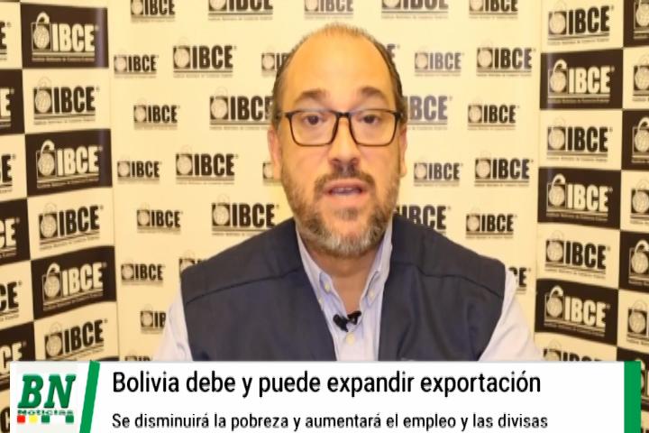 Lee más sobre el artículo IBCE recomienda, Bolivia puede y deber expandir más sus exportaciones para bajar la pobreza y generar empleos y divisas