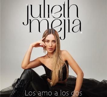 """Lee más sobre el artículo JULIETH MEJÍA DEBUTA EN LA MÚSICA POPULAR CON """"LOS AMO A LOS DOS"""""""