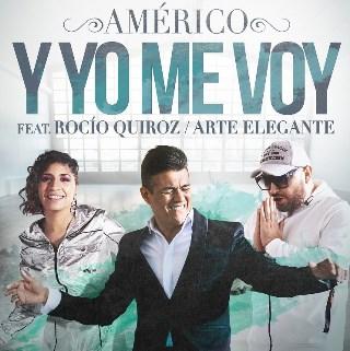 """Lee más sobre el artículo AMÉRICO estrena nuevo single y video """"Y yo me voy"""""""