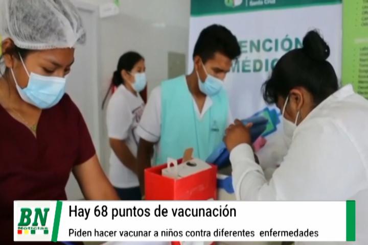 Lee más sobre el artículo Campaña vacunacruz habilitó 68 puntos y piden a población hacer vacunar a sus niños