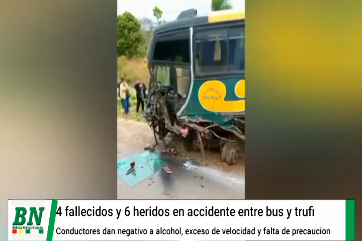 Lee más sobre el artículo Accidente con 4 personas fallecidas y 6 heridas al chocar bus y trufi en Pedro Lorenzo