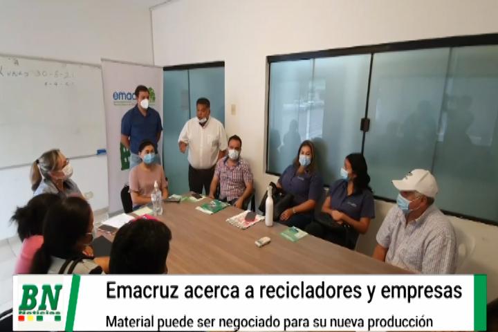 Lee más sobre el artículo Emacruz acerca a empresas y recicladores para que hagan negocios con el material a ser reutilizado en la elaboración de nuevos productos
