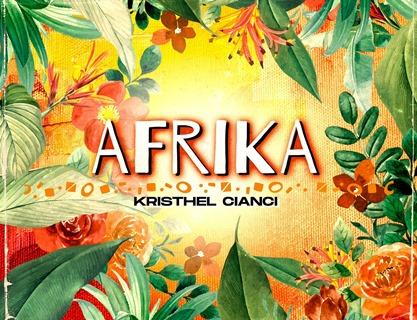 """Lee más sobre el artículo KRISTHEL CIANCI EXPLORA NUEVAS FUSIONES EN SU SENCILLO """"AFRIKA"""""""